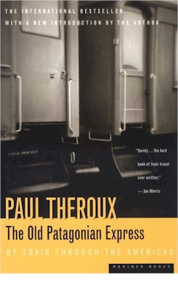 The Old Patagnoia Express by Paul Theroux