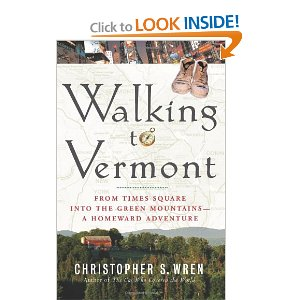 Walking to Vermont by Christopher S. Wren